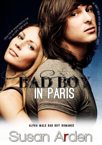 BAD BOY in Paris Alpha Male Bad Boy Romance Susan Arden